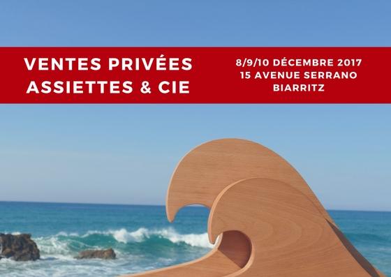 ventes privées à biarritz à l'atelier d'assiettes et compagnie du 8 au 10 décembre